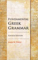 Fundamental Greek Grammar - 4th Edition