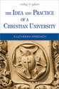 The Idea and Practice of a Christian University (ebook edition)