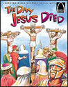The Day Jesus Died - Arch Books