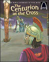 The Centurion at the Cross - Arch Books
