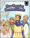 How Enemies Became Friends - Arch Books