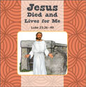 Jesus Died and Lives for Me/Jesus is Alive Flip Book