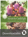 Advent-By-Candlelight: Your Easy-to-Use Guide to a Unique, Memorable Event