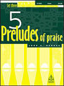Five Preludes of Praise, Set 3
