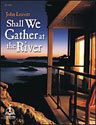 Shall We Gather at the River (Leavitt)