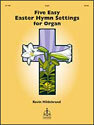 Five Easy Easter Hymn Settings for Organ