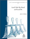 Lord, Take My Hand and Lead Me (Behnke)