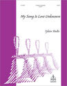 My Song Is Love Unknown (Stults)