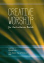 Creative Worship for the Lutheran Parish, Quarter 2