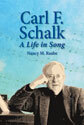 Carl F. Schalk: A Life in Song