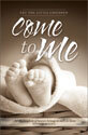 Standard Baby Baptism Bulletin: Come to Me
