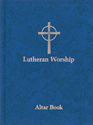 Lutheran Worship: Altar Book (Blue)