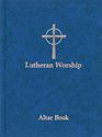 Lutheran Worship: Altar Book (Blue)