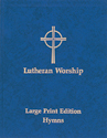 Lutheran Worship: Large Print Edition, Vol. II