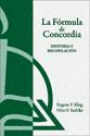 La Fórmula de Concordia, historia y recopilación (The Formula of Concord, History and Digest)