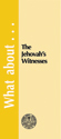 What about the Jehovah's Witnesses?  - Tract (pack of 25)