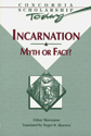 Incarnation: Myth or Fact?