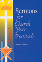 Sermons for Church Year Festivals