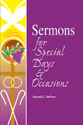 Sermons for Special Days and Occasions