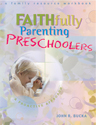 Faithfully Parenting Preschoolers