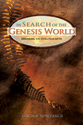 In Search of the Genesis World