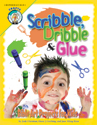 Scribble, Dribble, and Glue: Bible Art Projects for Kids