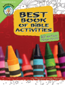 Best Book of Bible Activities: Pre-Kindergarten - Grade 1, 60 No-Fuss Things to Do