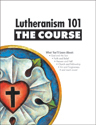 Lutheranism 101 - The Course