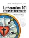 Lutheranism 101 - The Lord's Supper