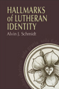 Hallmarks of Lutheran Identity