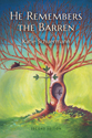 He Remembers the Barren