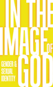 In the Image of God: Gender & Sexual Identity (Pack of 20)