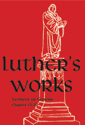 Luther's Works, Vol. 3: Genesis Chapters 15-20