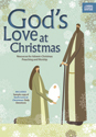 Gods Love at Christmas:  Resources for Advent-Christmas