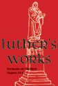 Luther's Works Volume 68 (Sermons on the Gospel of St. Matthew, Chapters 19-24)