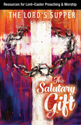 The Salutary Gift:  Resources for Lent and Easter Preaching and Worship