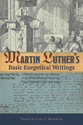 Martin Luther's Basic Exegetical Writings