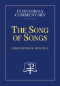 Song of Songs - Concordia Commentary