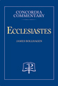 Ecclesiastes - Concordia Commentary