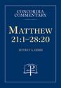 Matthew 21:1—28:20 - Concordia Commentary
