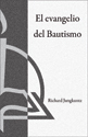El Evangelio del Bautismo (The Gospel of Baptism)