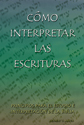 Cómo interpretar las Escrituras (Interpreting the Holy Scriptures) (ebooks Edition)