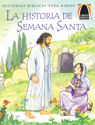 Libros Arco: La historia de Semana Santa (Arch Books: The Week That Led to Easter)