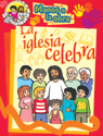 Manos a la obra: La iglesia celebra - español (Hands to Work: The Church Celebrates - Spanish)