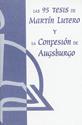 Las 95 tesis de Martín Lutero y la Confesión de Augsburgo (The 95 Theses of Martin Luther and the Augsburg Confession)