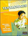 Vivencias de la vida real: Tentaciones (Life Experiences: Temptations)