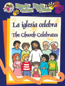 Manos a la obra: La iglesia celebra - bilingüe (Hands to Work: The Church Celebrates - bilingual)