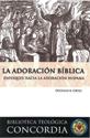 Biblioteca teológica Concordia: La adoración bíblica (Concordia Theological Library: Biblical Worship)