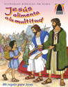 Libros Arco: Jesús alimenta a la multitud (Arch Books: Jesus Feeds the Multitude)