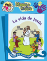 Manos a la obra: La vida de Jesús - español (Hands to Work: The Life of Jesus - Spanish)